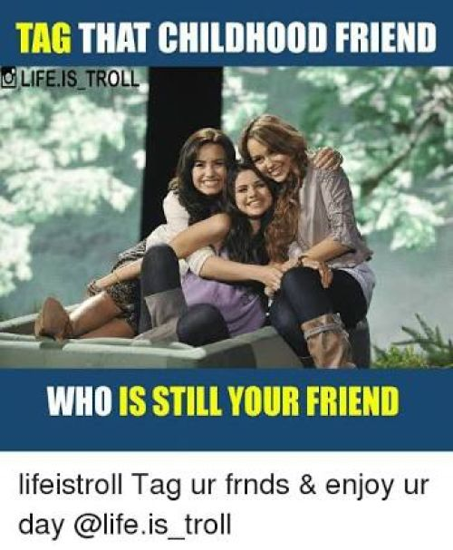 Tag a friend who is still your friends