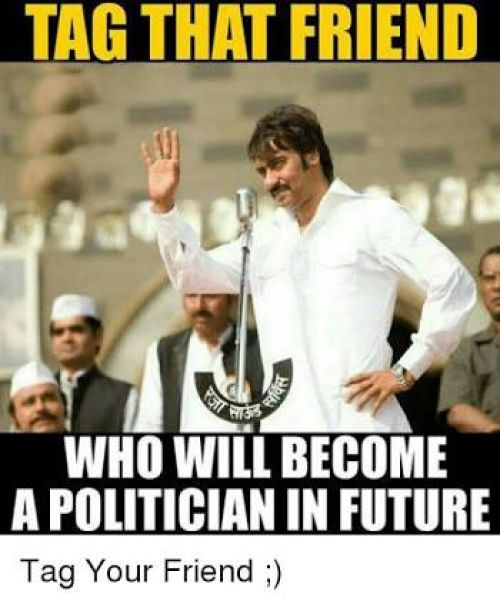 Tag the politician friend